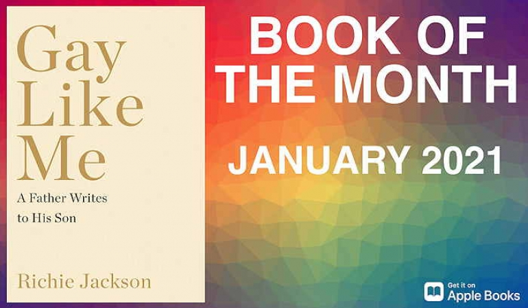 Book Of The Month: Gay Like Me: A Father Writes To His Son